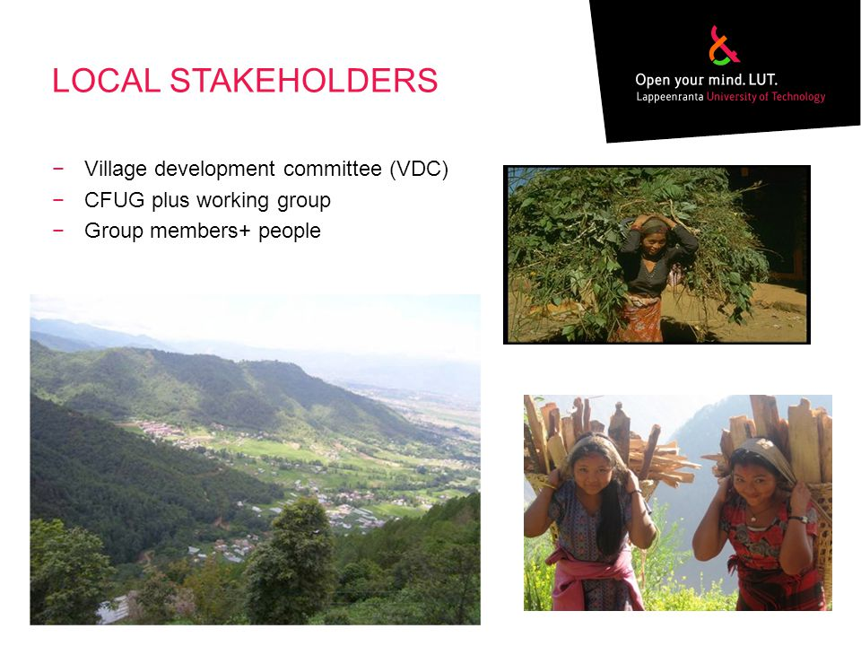 LOCAL STAKEHOLDERS Village development committee (VDC) CFUG plus working group Group members+ people Footer