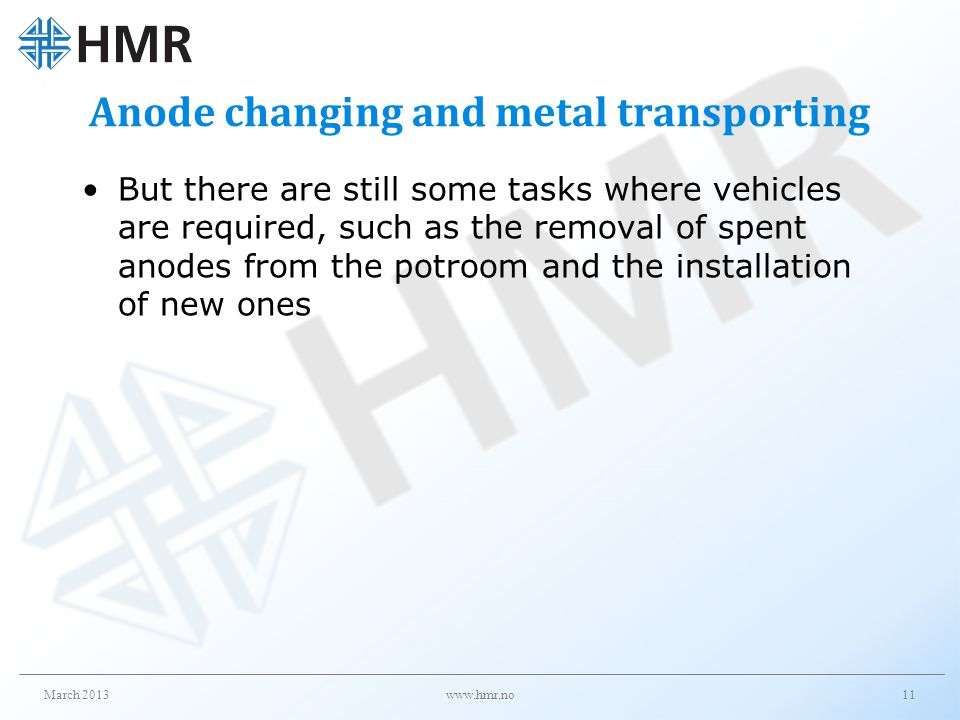 Anode changing and metal transporting But there are still some tasks where vehicles are required, such as the removal of spent anodes from the potroom