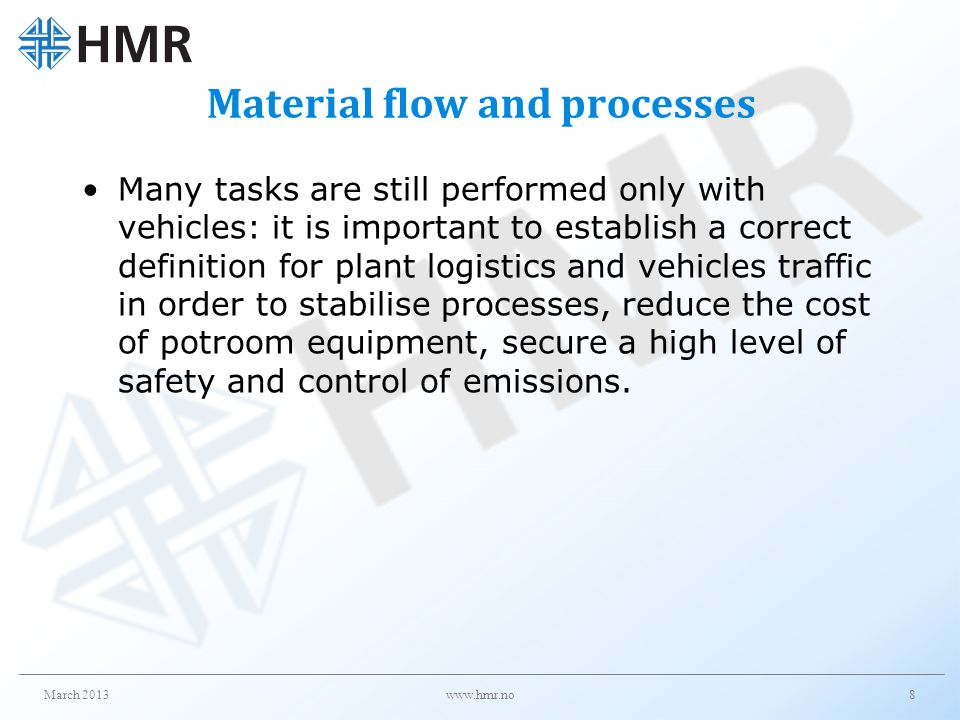 Material flow and processes Many tasks are still performed only with vehicles: it is important to establish a correct definition for plant logistics a