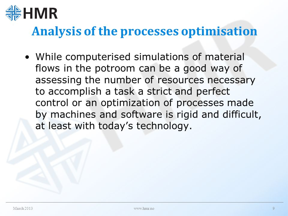 Analysis of the processes optimisation While computerised simulations of material flows in the potroom can be a good way of assessing the number of re