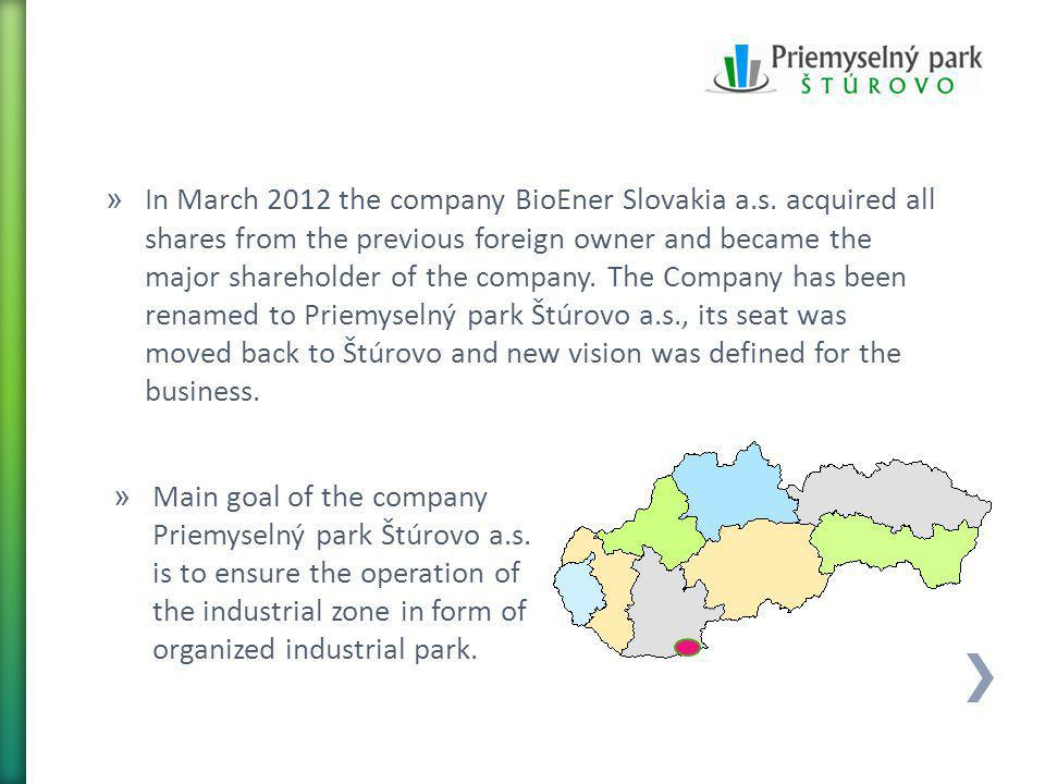 » In March 2012 the company BioEner Slovakia a.s. acquired all shares from the previous foreign owner and became the major shareholder of the company.