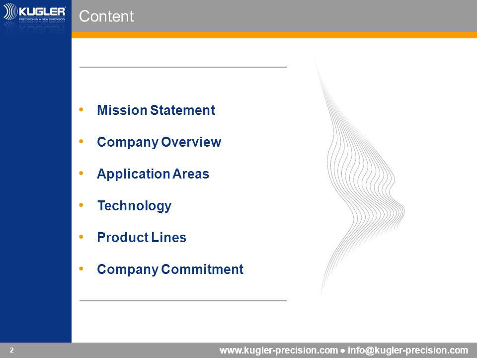 www.kugler-precision.com info@kugler-precision.com 2 Mission Statement Company Overview Application Areas Technology Product Lines Company Commitment