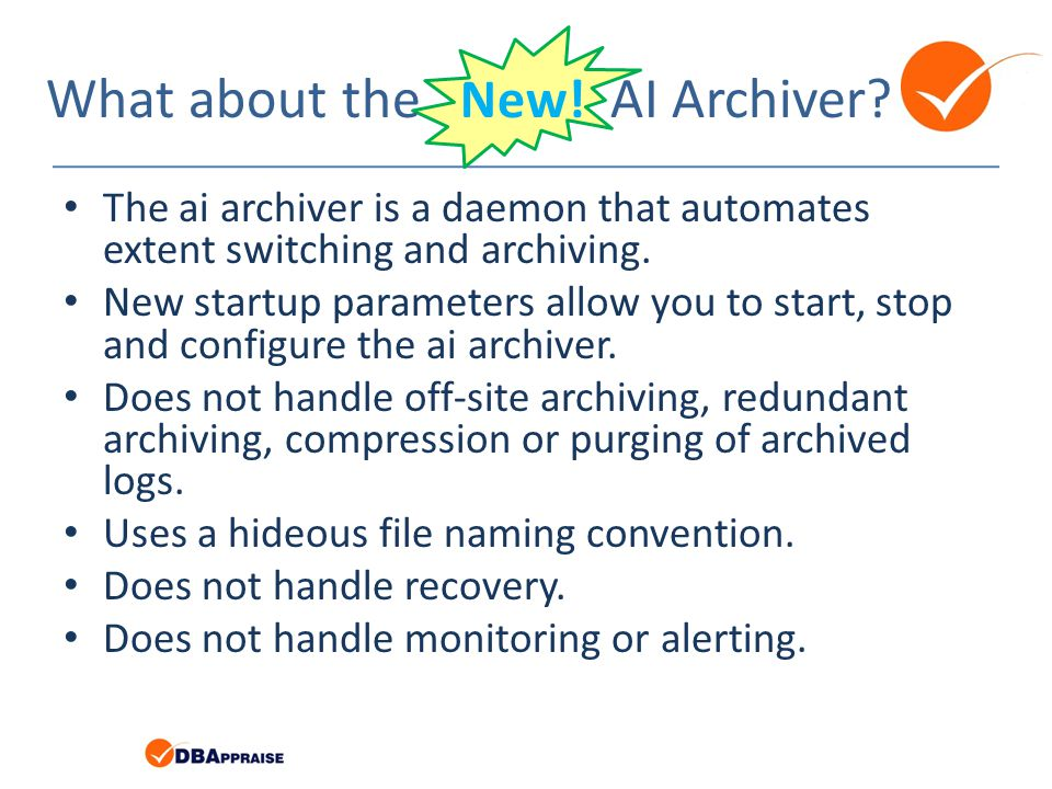 The ai archiver is a daemon that automates extent switching and archiving. New startup parameters allow you to start, stop and configure the ai archiv