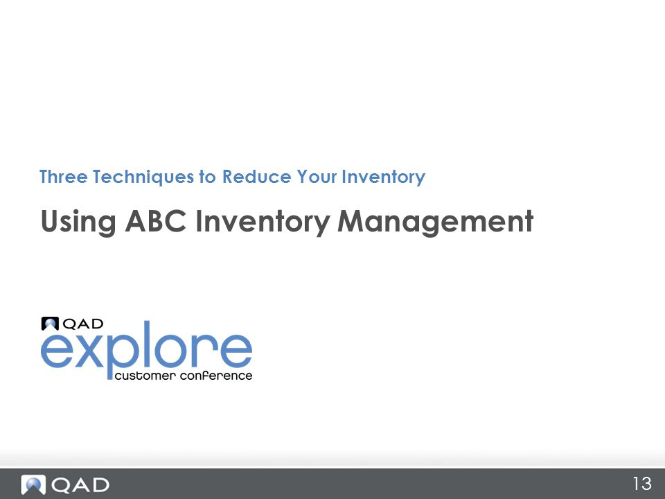 13 Using ABC Inventory Management Three Techniques to Reduce Your Inventory