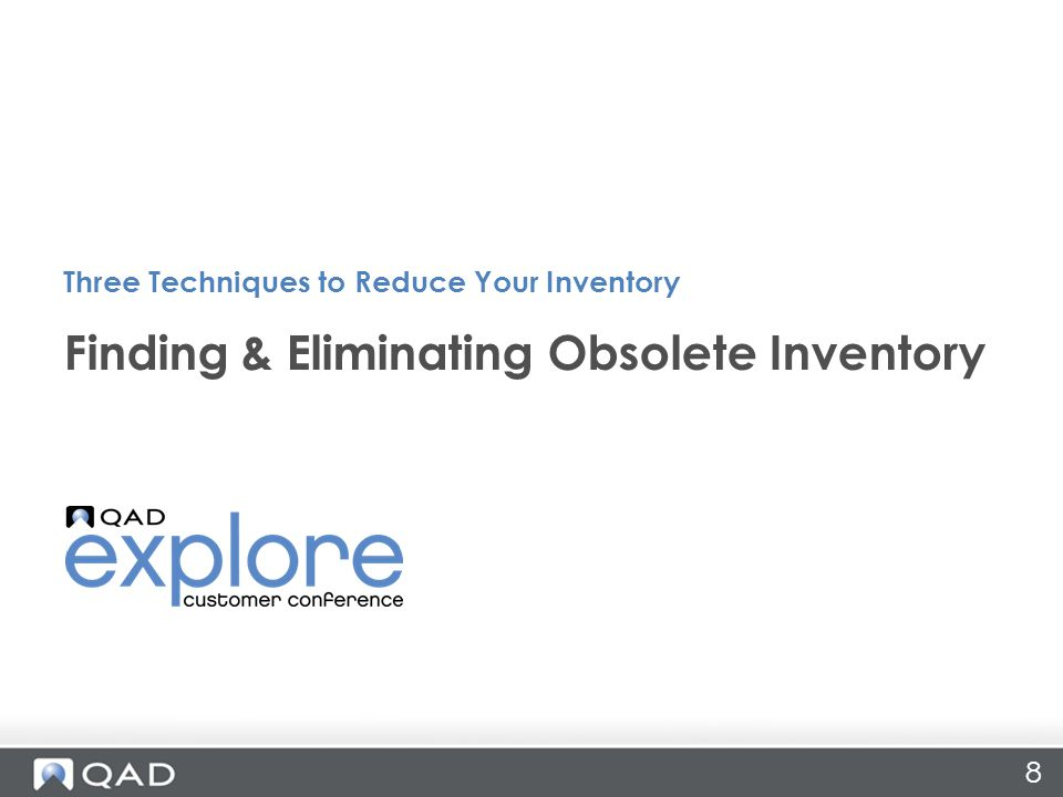8 Finding & Eliminating Obsolete Inventory Three Techniques to Reduce Your Inventory