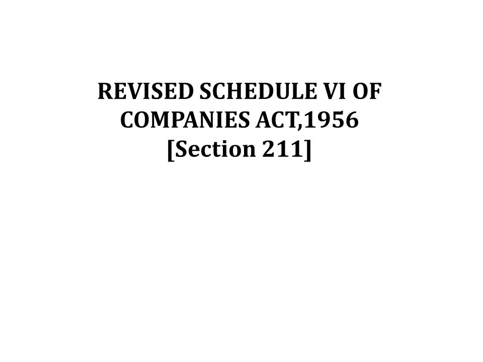 ADDITIONAL INFORMATION - SPECIFIC TYPES OF COMPANIES In case of manufacturing companies Raw materials under broad heads goods purchased under broad heads In the case of trading companies purchases in respect of goods traded in by the company under broad heads.