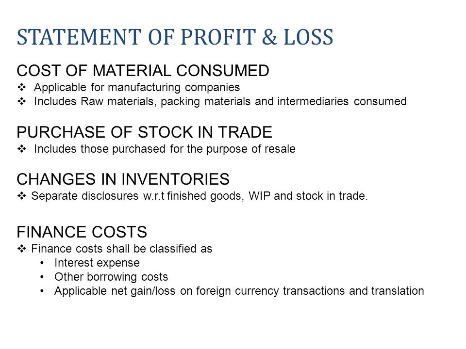 COST OF MATERIAL CONSUMED Applicable for manufacturing companies Includes Raw materials, packing materials and intermediaries consumed PURCHASE OF STO