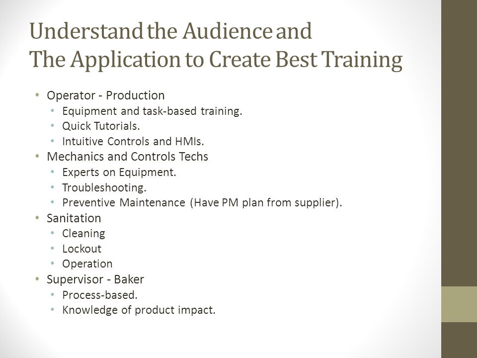 Understand the Audience and The Application to Create Best Training Operator - Production Equipment and task-based training.