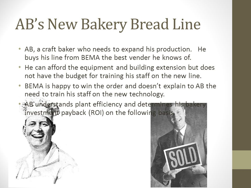 ABs New Bakery Bread Line AB, a craft baker who needs to expand his production.