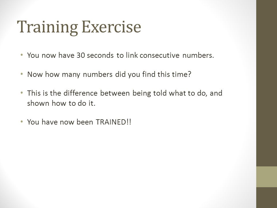 Training Exercise You now have 30 seconds to link consecutive numbers.