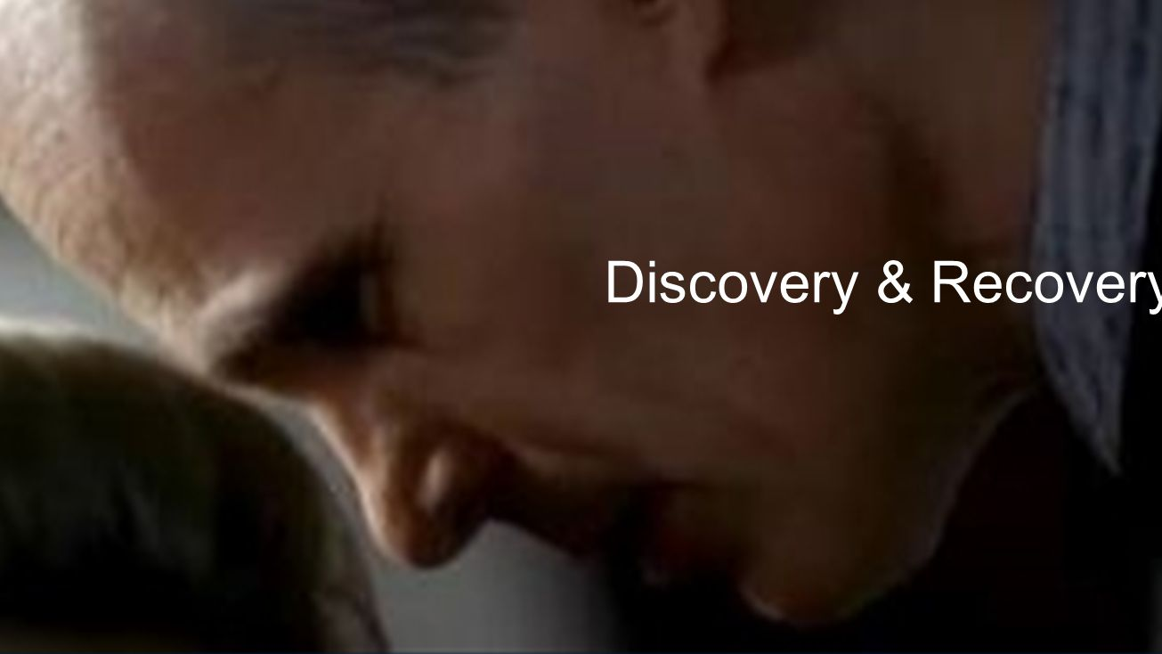 Discovery & Recovery