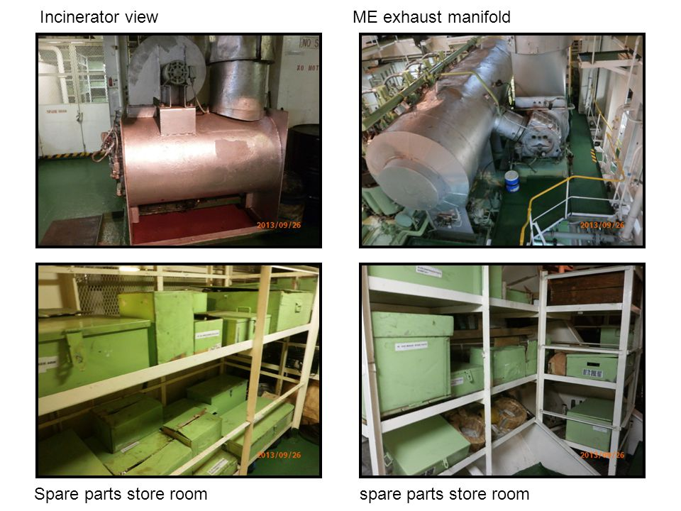 Incinerator view ME exhaust manifold Spare parts store room spare parts store room