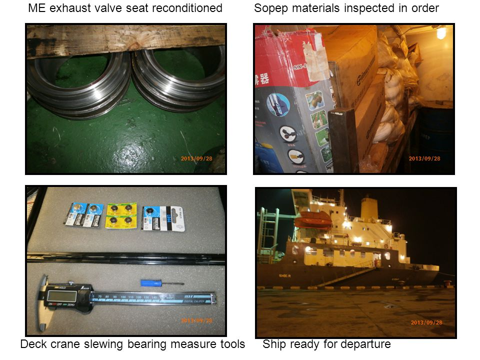 ME exhaust valve seat reconditioned Sopep materials inspected in order Deck crane slewing bearing measure tools Ship ready for departure