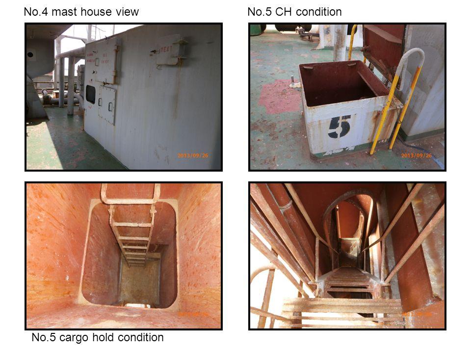 No.4 mast house view No.5 CH condition No.5 cargo hold condition
