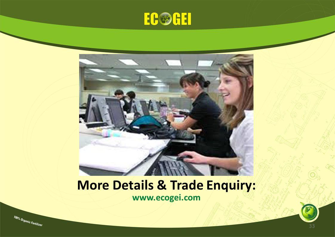 More Details & Trade Enquiry: www.ecogei.com 33