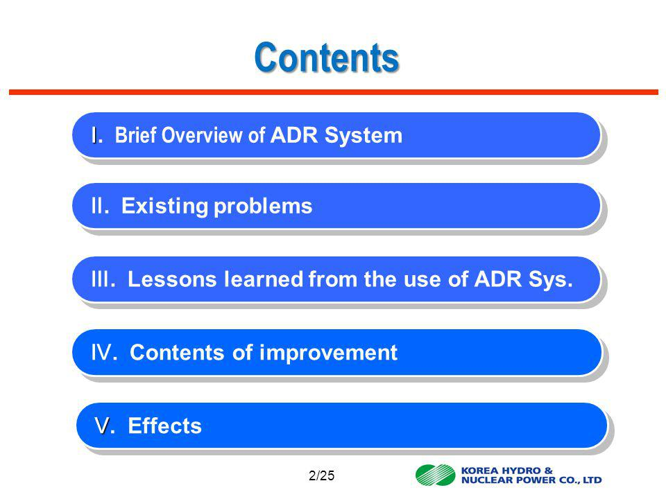 Brief Overview of ADR System.Lessons learned from the use of ADR Sys..