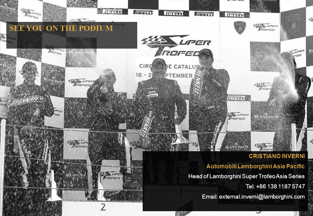 SEE YOU ON THE PODIUM CRISTIANO INVERNI Automobili Lamborghini Asia Pacific Head of Lamborghini Super Trofeo Asia Series Tel: +86 138 1187 5747 Email: external.inverni@lamborghini.com