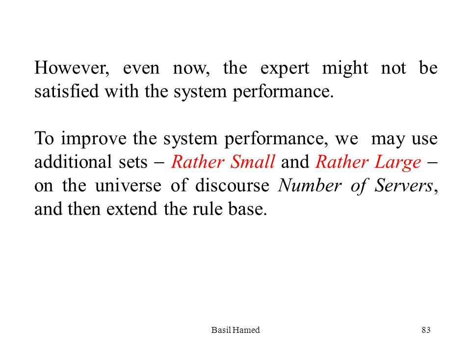 However, even now, the expert might not be satisfied with the system performance. To improve the system performance, we may use additional sets Rather