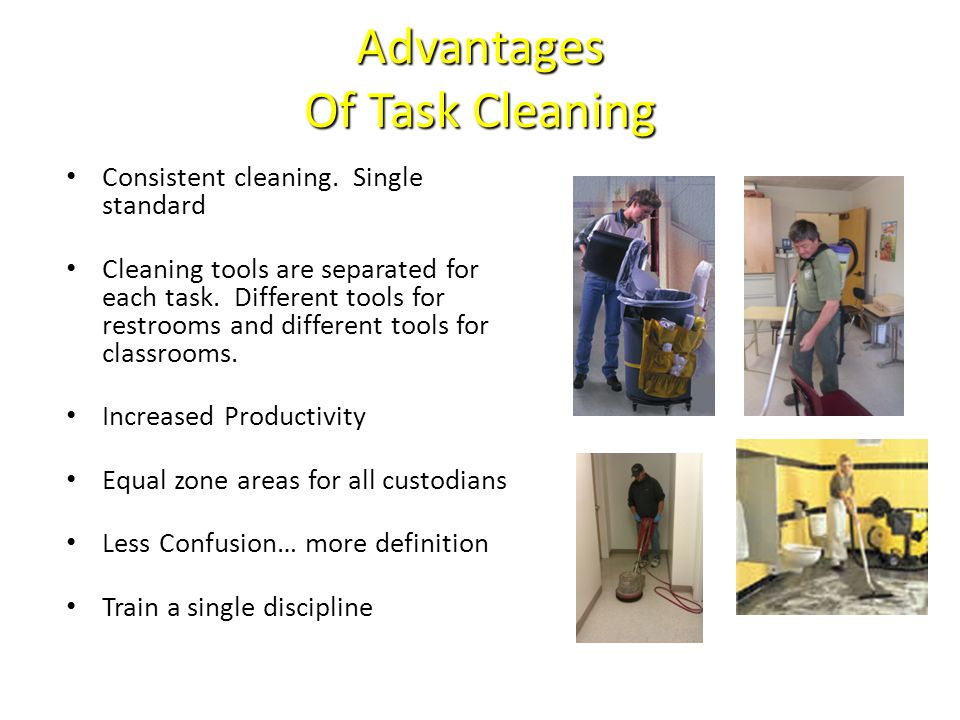 Task Cleaning Steps to success Develop a district standard with agreement from administration, principal, staff, union.