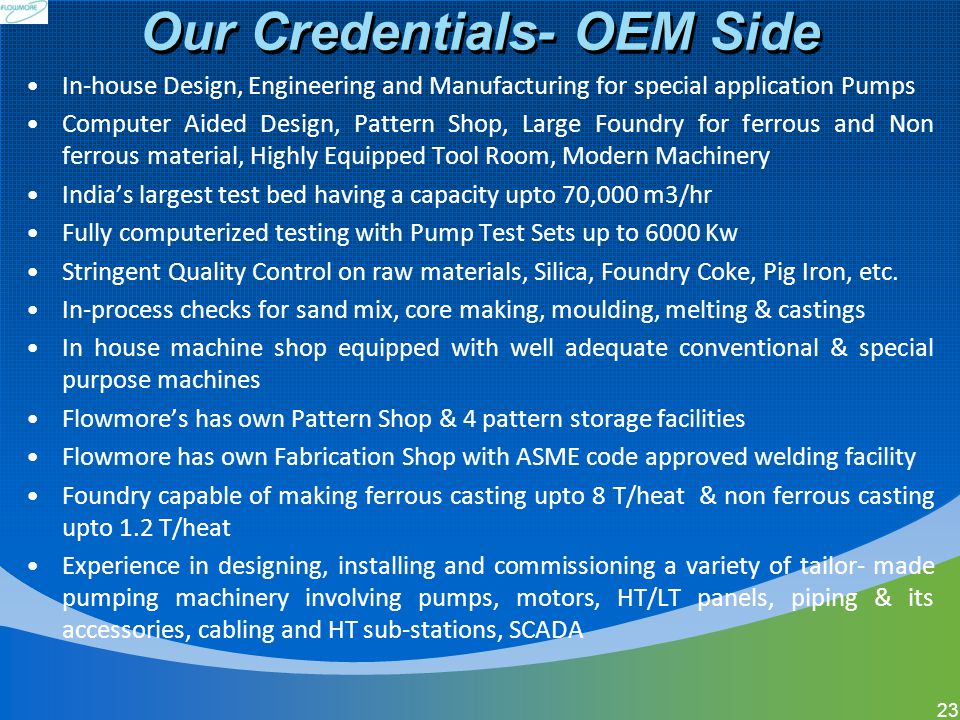 Our Credentials- OEM Side In-house Design, Engineering and Manufacturing for special application Pumps Computer Aided Design, Pattern Shop, Large Foun