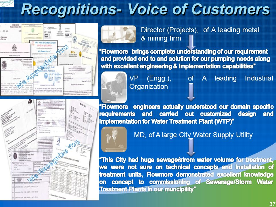 Recognitions- Voice of Customers 37 Director (Projects), of A leading metal & mining firm VP (Engg.), of A leading Industrial Organization MD, of A la