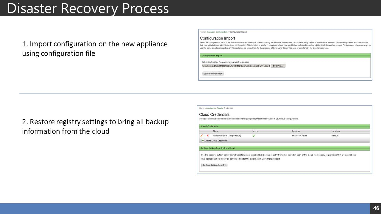 Disaster Recovery Process 1.Import configuration on the new appliance using configuration file 2.