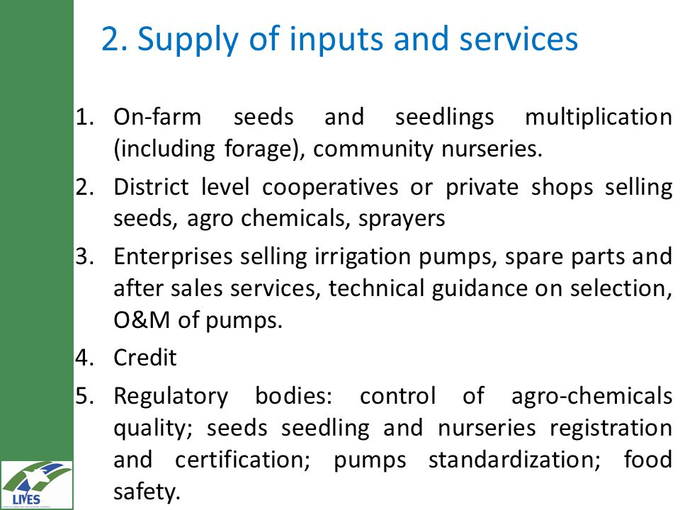 2. Supply of inputs and services 1.On-farm seeds and seedlings multiplication (including forage), community nurseries. 2.District level cooperatives o