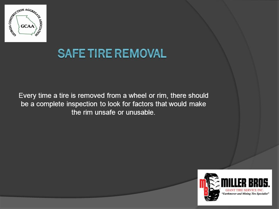 Every time a tire is removed from a wheel or rim, there should be a complete inspection to look for factors that would make the rim unsafe or unusable.