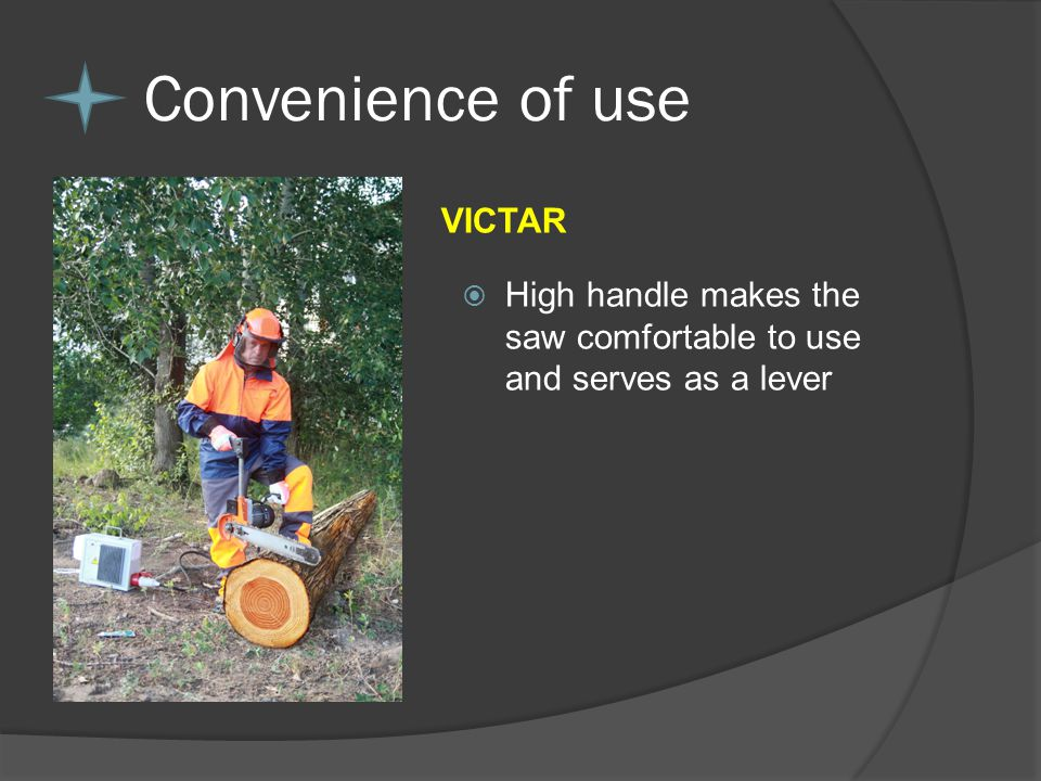 VICTAR High handle makes the saw comfortable to use and serves as a lever Convenience of use