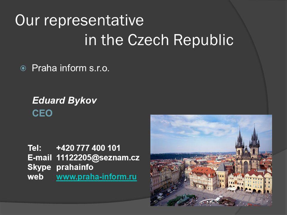 Our representative in the Czech Republic Eduard Bykov CEO Praha inform s.r.o. Tel:+420 777 400 101 E-mail11122205@seznam.cz Skypeprahainfo webwww.prah