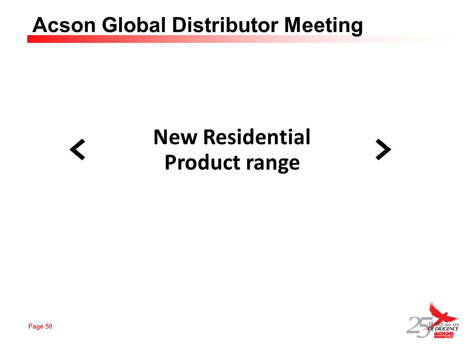 Page 50 Acson Global Distributor Meeting New Residential Product range <>