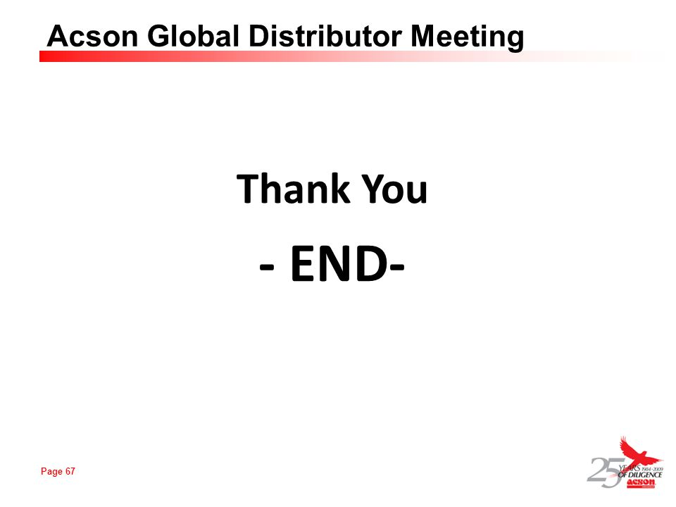 Page 67 Acson Global Distributor Meeting Thank You - END-