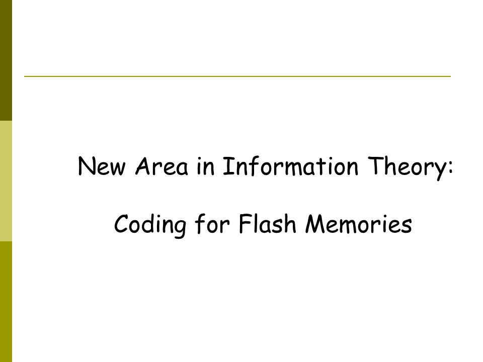 New Area in Information Theory: Coding for Flash Memories