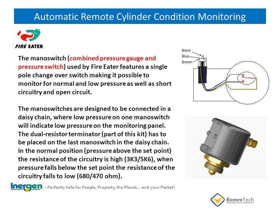 Automatic Remote Monitoring Automatic Remote Cylinder Condition Monitoring The manoswitch (combined pressure gauge and pressure switch) used by Fire E