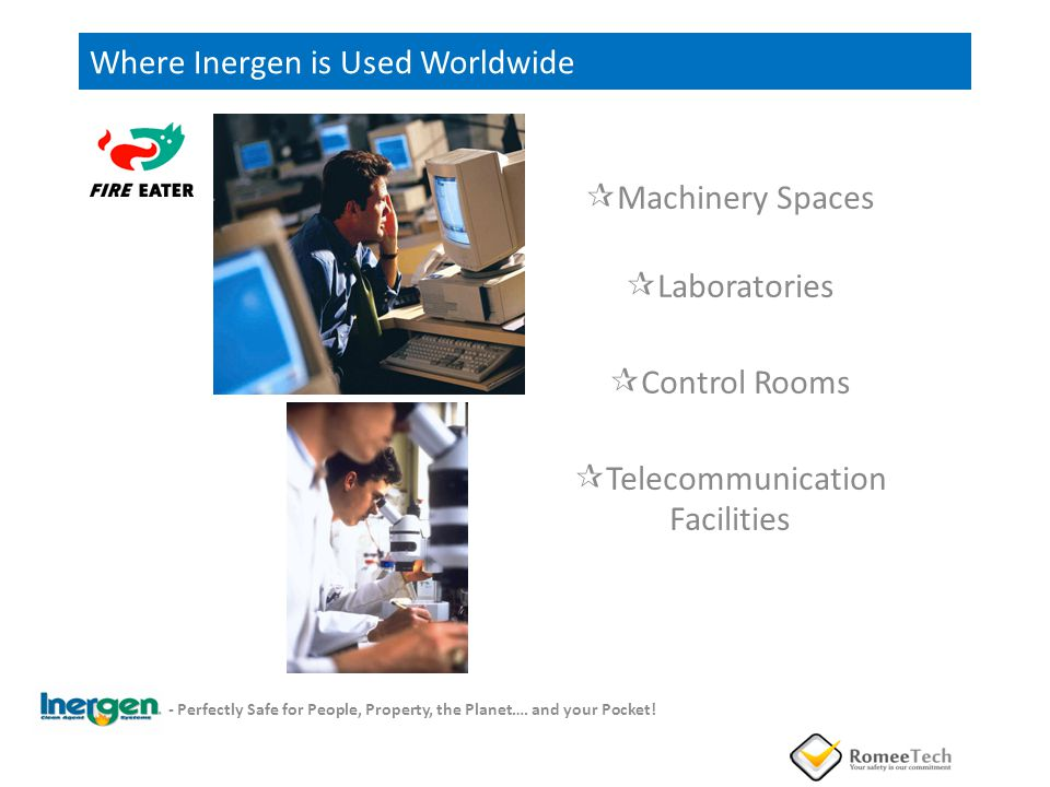 Where Inergen is Used Worldwide Machinery Spaces Laboratories Control Rooms Telecommunication Facilities - Perfectly Safe for People, Property, the Pl