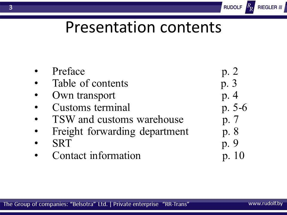 Presentation contents The Group of companies: Belsotra Ltd. | Private enterprise RR-Trans Preface p. 2 Table of contentsp. 3 Own transport p. 4 Custom