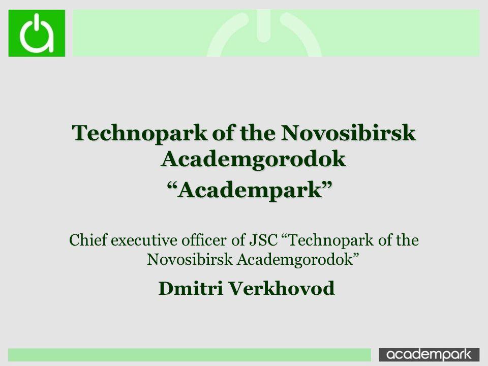 Technopark of the Novosibirsk Academgorodok Academpark Academpark Chief executive officer of JSC Technopark of the Novosibirsk Academgorodok Dmitri Ve