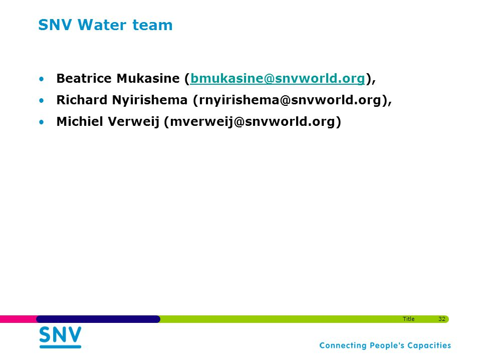 SNV Water team Beatrice Mukasine (bmukasine@snvworld.org),bmukasine@snvworld.org Richard Nyirishema (rnyirishema@snvworld.org), Michiel Verweij (mverw