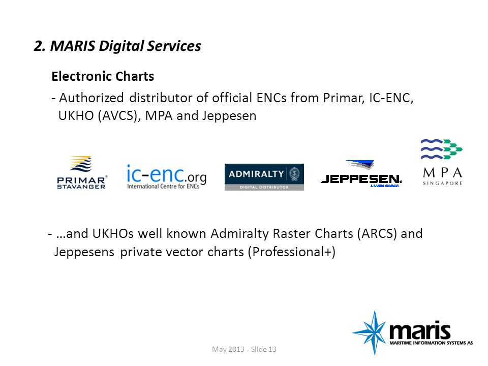 Electronic Charts - Authorized distributor of official ENCs from Primar, IC-ENC, UKHO (AVCS), MPA and Jeppesen - …and UKHOs well known Admiralty Raste
