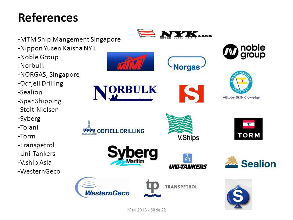 References -MTM Ship Mangement Singapore -Nippon Yusen Kaisha NYK -Noble Group -Norbulk -NORGAS, Singapore -Odfjell Drilling -Sealion -Spar Shipping -