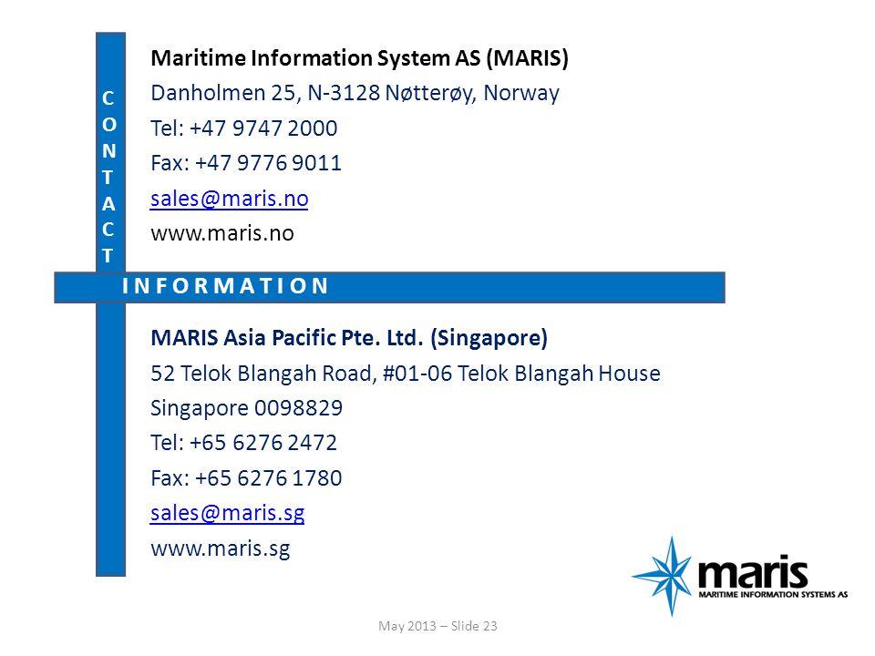 Maritime Information System AS (MARIS) Danholmen 25, N-3128 Nøtterøy, Norway Tel: +47 9747 2000 Fax: +47 9776 9011 sales@maris.no www.maris.no MARIS A