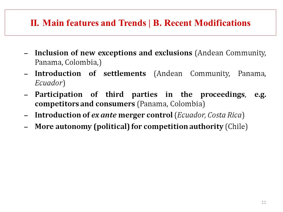 11 – Inclusion of new exceptions and exclusions (Andean Community, Panama, Colombia,) – Introduction of settlements (Andean Community, Panama, Ecuador