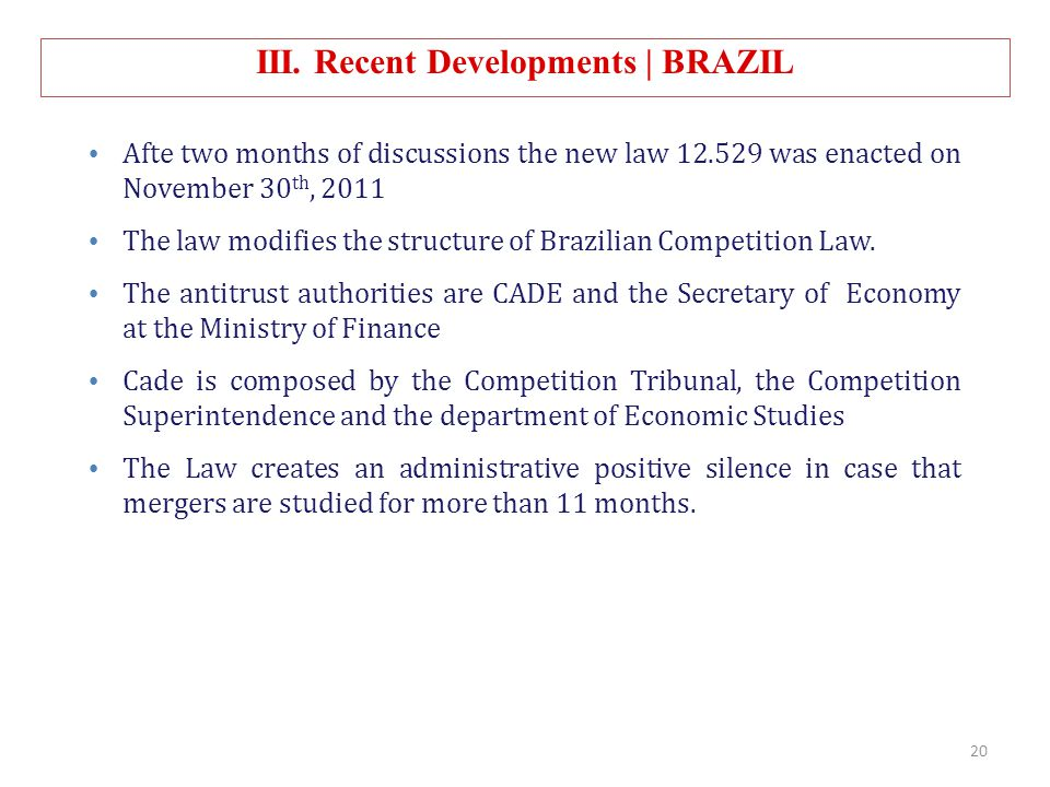 Afte two months of discussions the new law 12.529 was enacted on November 30 th, 2011 The law modifies the structure of Brazilian Competition Law. The