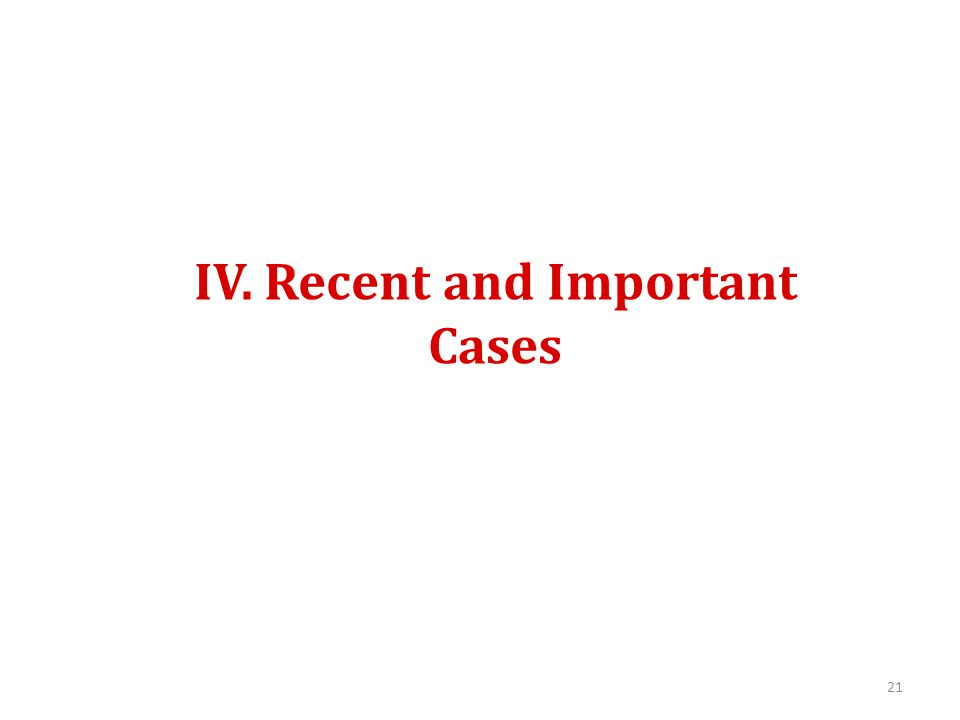 IV. Recent and Important Cases 21