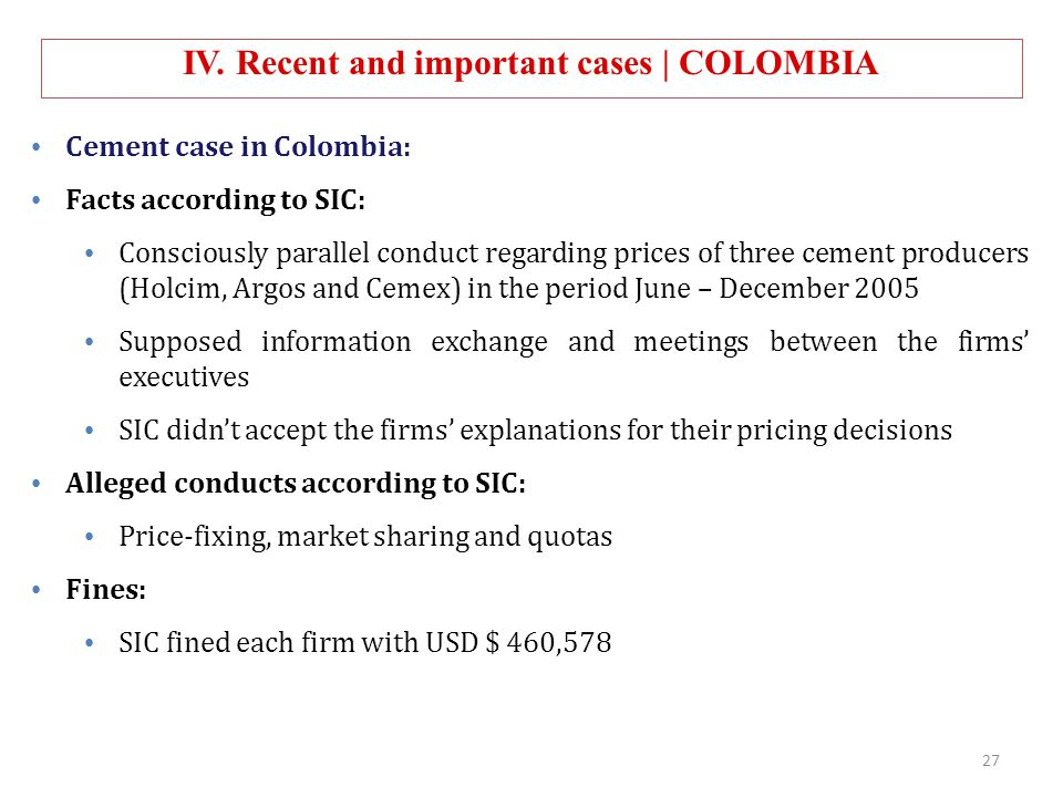 Cement case in Colombia: Facts according to SIC: Consciously parallel conduct regarding prices of three cement producers (Holcim, Argos and Cemex) in