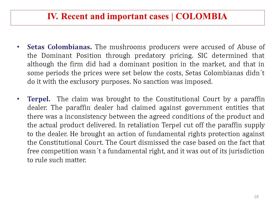 IV. Recent and important cases | COLOMBIA Setas Colombianas. The mushrooms producers were accused of Abuse of the Dominant Position through predatory