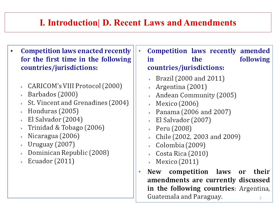 7 I. Introduction| D. Recent Laws and Amendments Competition laws enacted recently for the first time in the following countries/jurisdictions: CARICO