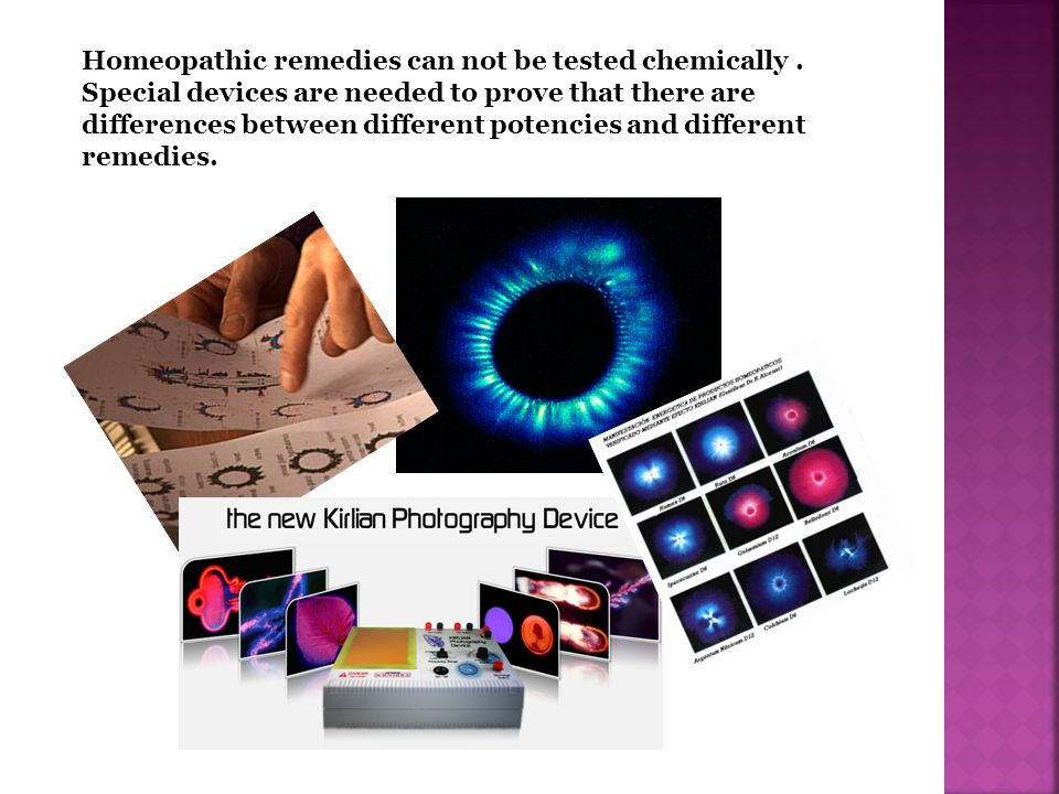 Homeopathic remedies can not be tested chemically. Special devices are needed to prove that there are differences between different potencies and diff