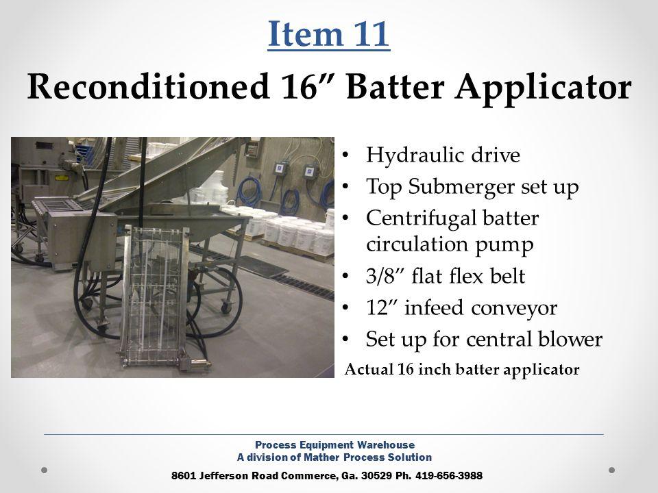 Item 11 Reconditioned 16 Batter Applicator Hydraulic drive Top Submerger set up Centrifugal batter circulation pump 3/8 flat flex belt 12 infeed conve
