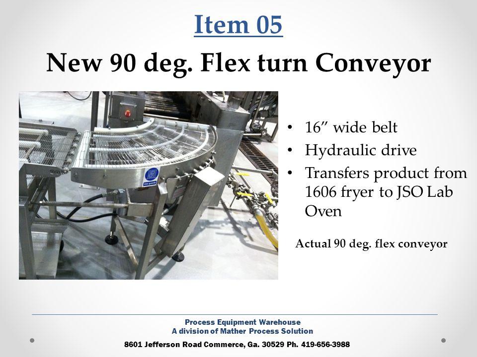 Item 05 New 90 deg. Flex turn Conveyor 16 wide belt Hydraulic drive Transfers product from 1606 fryer to JSO Lab Oven 8601 Jefferson Road Commerce, Ga